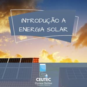 CURSO INTRODUÇÃO A ENERGIA SOLAR